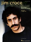 Jim Croce Anthology - The Stories Behind the Songs