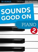 Sounds Good On Piano 2 : 50 Songs Created - For The Piano