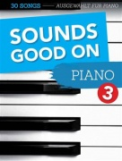 Sounds Good On Piano 3 - 30 Songs speziell ausgew?