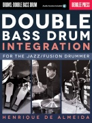 Double Bass Drum Integration - For the Jazz/Fusion Drummer