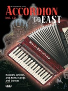 Accordion Go East - Russian, Jewish, and Roma Songs and Dances from very easy to medium advanced