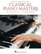 Classical Piano Masters: Upper Elementary - 22 Pieces by 15 Composers