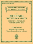 Selected Piano Pieces: Early Intermed to Intermed - 35 Selections from Bagatelles, German Dances, Minuets, Sonatas, Sonatinas and more