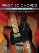 First 50 Chords You Should Play on Guitar - One-of-a-kind collection of accessible, must-know chord shapes and progressions used