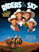 Riders In The Sky: Classic Cowboy Songs  Piano, Vocal and Guitar