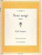 Frei weg! - March - Carl Latann