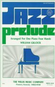 GILLOCK - JAZZ PRELUDE one piano four hands