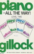 GILLOCK - PIANO ALL THE WAY  level 2