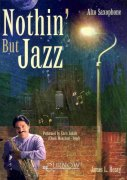 NOTHIN' BUT JAZZ + CD    alto sax solos or duets