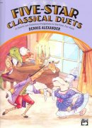Five-Star Classical Duets by Dennis Alexander