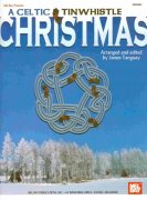 A CELTIC CHRISTMAS for TINWHISTLE (key D)   solos and duets