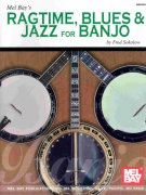 Ragtime, Blues & Jazz for Banjo by Fred Sokolow