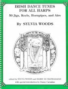 IRISH DANCE TUNES FOR ALL HARPS arranged by Sylvia Woods